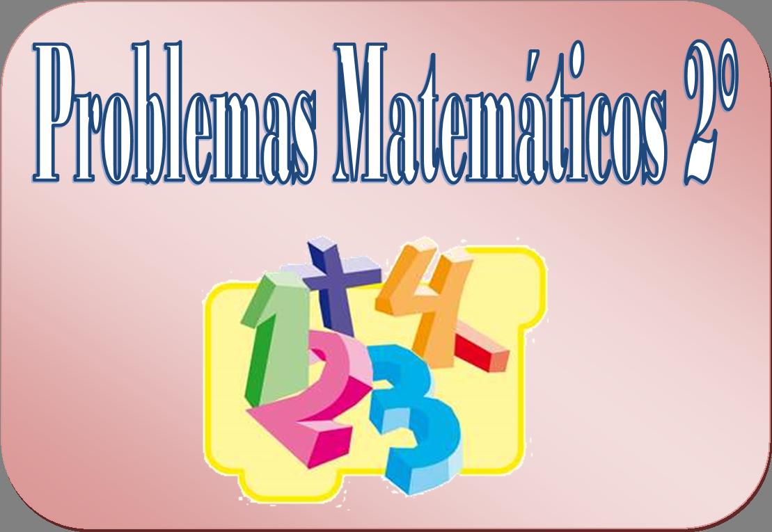 Problemas Matematicos Para Segundo Grado De Primaria Educacion Primaria