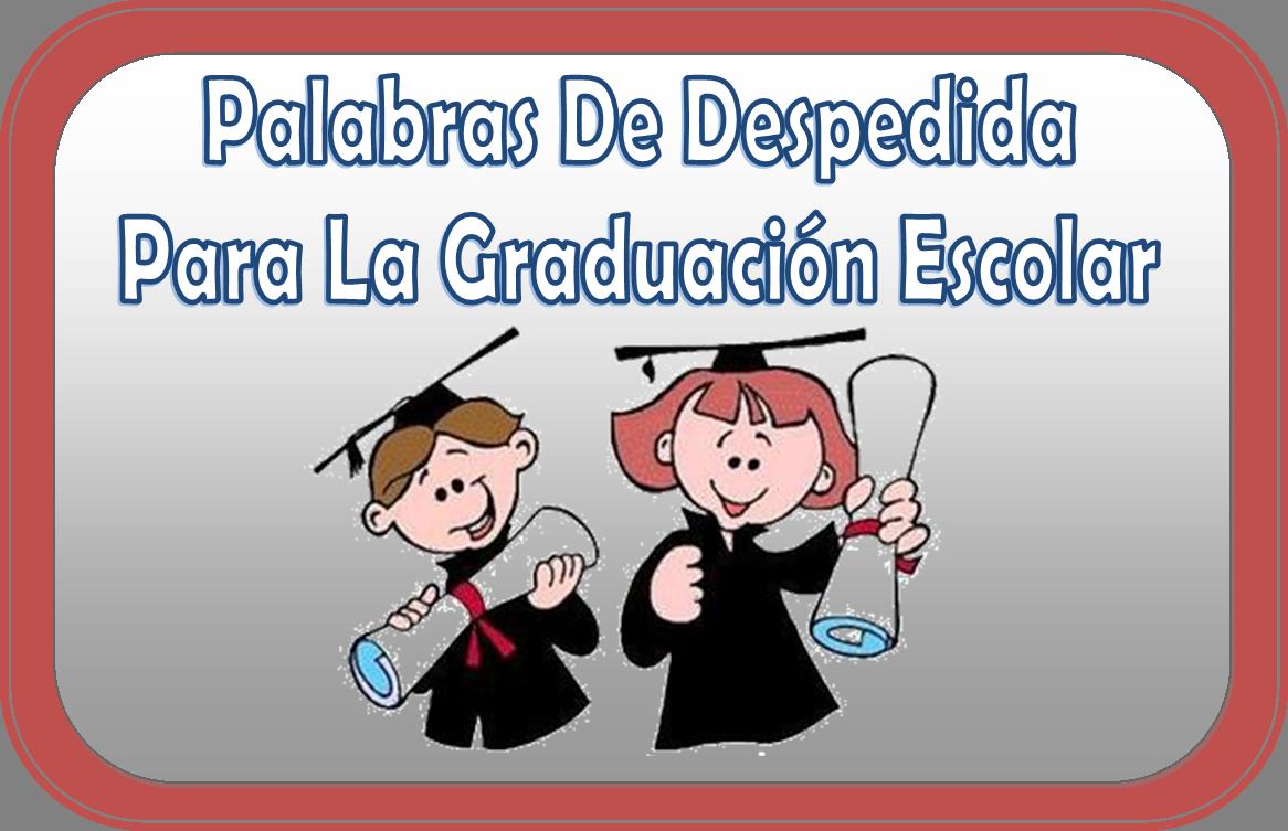 Palabras de despedida de graduación | Educación Primaria