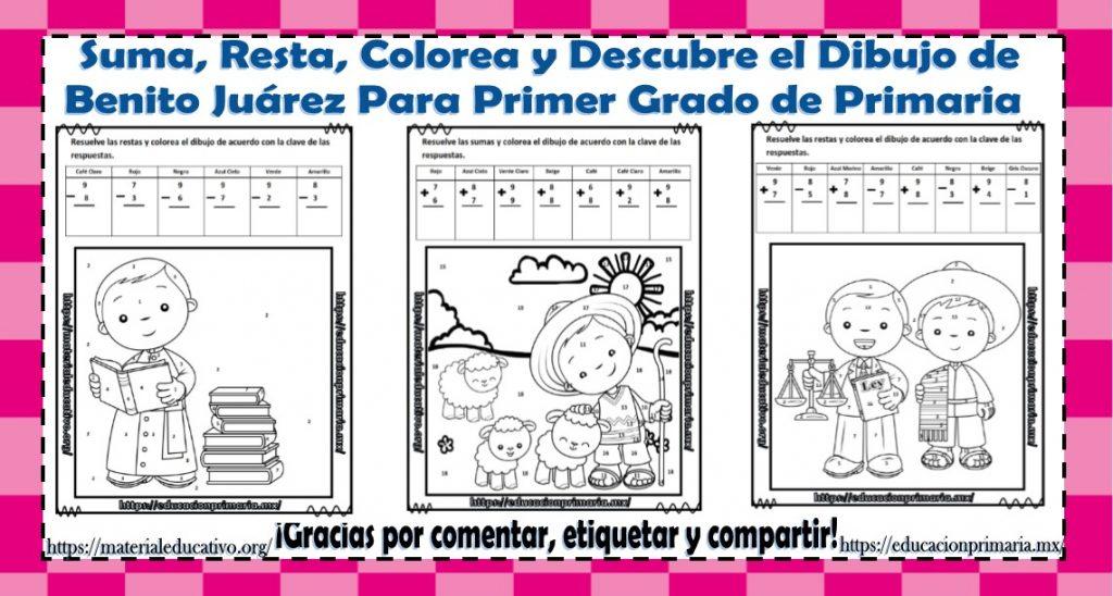 Suma, resta, colorea y descubre el dibujo de Benito Juárez para ...