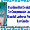 Cuadernillos de actividades de comprensión lectora de español lecturas para todos los grados