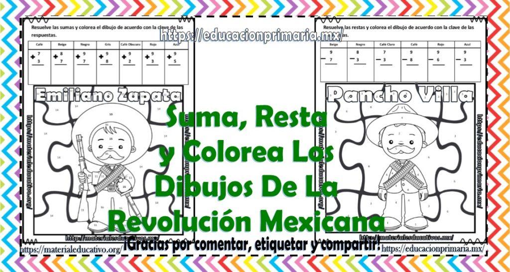 Suma Resta Y Colorea El Dibujo De La Revolución Mexicana